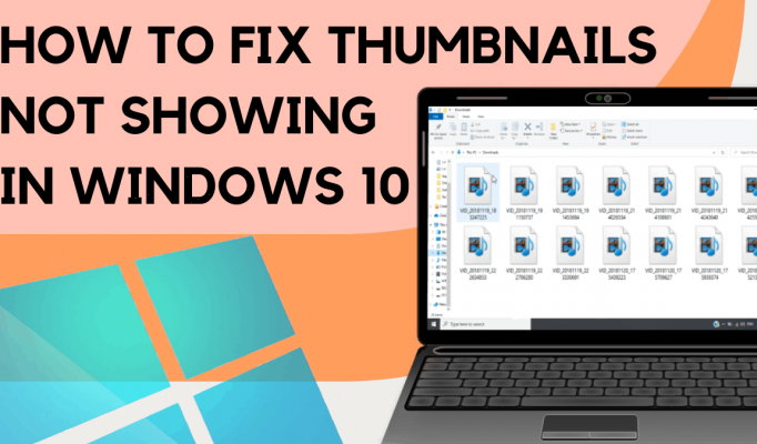 How-To-Fix-Thumbnails-Not-Showing-In-Windows-10-1.png
